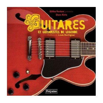 Guitares et Guitaristes de Légende - Dom Kiris