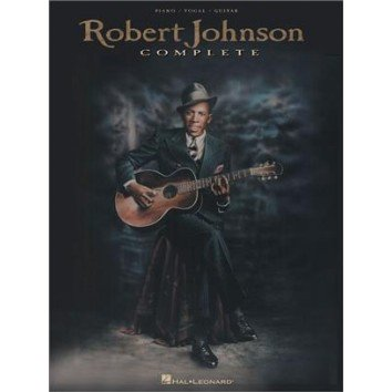 Robert Johnson Complete - Piano Voix Guitare